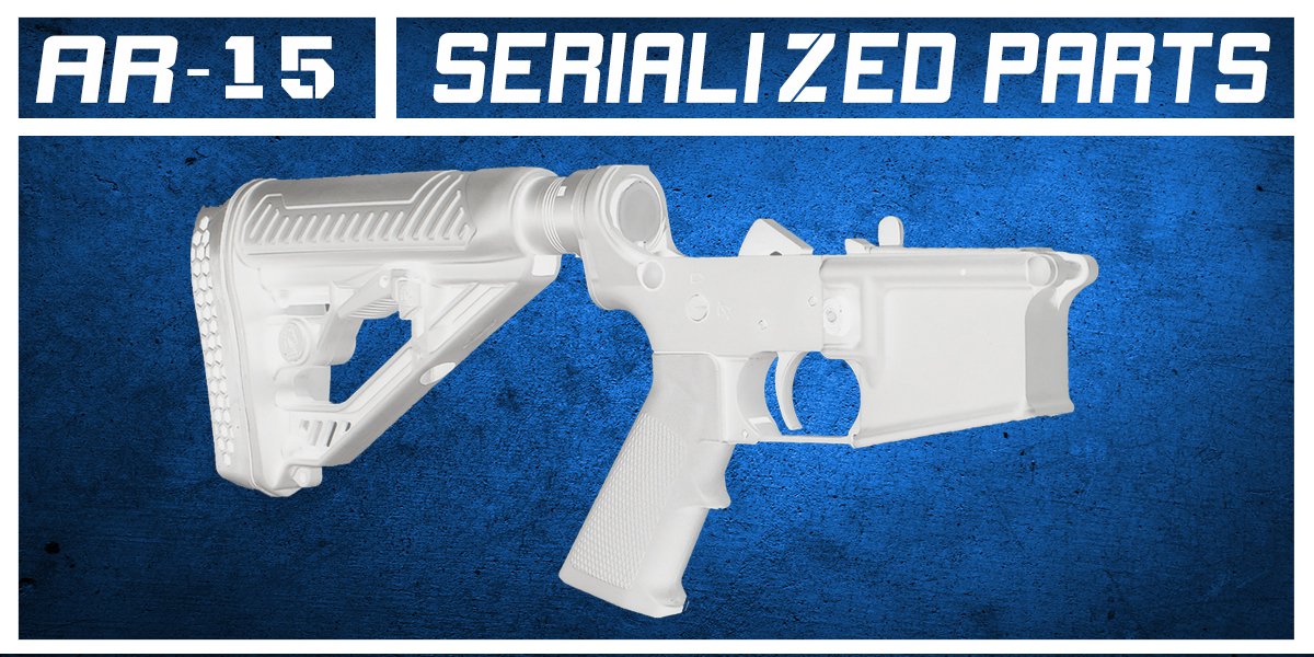 AR-15 Serialized Parts